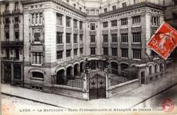 Lyon : La Martinière ; Ecole Professionnelle et Ménagère de jeunes Filles.