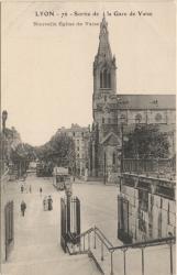 Lyon : Sortie de la Gare de Vaise ; Nouvelle église de Vaise.