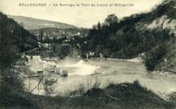 Bellegarde - Le Barrage, le Pont de Lucey et Bellegarde.
