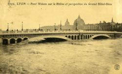 Lyon. - Pont Wilson sur le Rhône et perspective du Grand Hôtel-Dieu