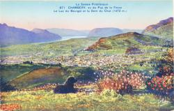 La Savoie Pittoresque : Chambéry ; Vu du Pas de la Fosse ; Le Lac du Bourget et la Dent du Chat (1472 m.)