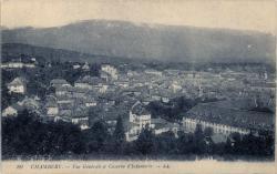 Chambéry : Vue générale et Caserne d'Infanterie.