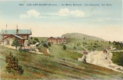 Aix-les-Bains (Savoie) : Le Mont Revard ; Les Chalets ; La Gare.