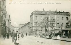 Lyon : Place Saint-Louis ; Rue de la Madeleine ; Hospice des Vieillards.