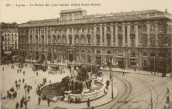 Lyon : Le Palais des Arts (Ancien Palais Saint-Pierre)
