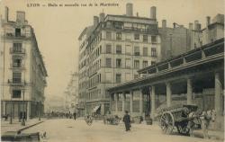 Lyon : Halle et nouvelle rue de la Martinière.
