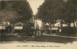 Lyon : Rue Victor-Hugo et Place Carnot.