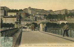 Lyon : Côteau de la Croix-Rousse - Vue prise du Pont-Saint-Clair.