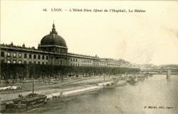 Lyon : L'Hötel-Dieu (Quai de l'Hopital) ; Le Rhône.
