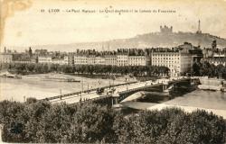 Lyon : Le Pont Morand ; Le Quai de Retz et le Coteau de Fourvière.