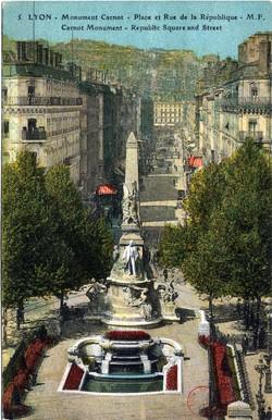 Lyon : Monument Carnot : Place et Rue de la République ; Carnot Monument ; Républic Square and Street