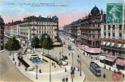 Lyon : La Place de la République et Rue du Président-Carnot