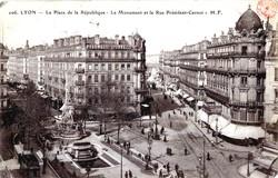 Lyon : La Place de la République ; Le Monument et la Rue Président-Carnot