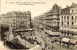 Lyon : Place de la République ; Monument Carnot et rue Président-Carnot