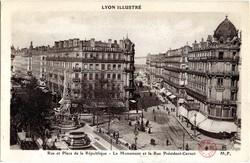 Lyon : Rue et Place de la République ; Le Monument et la Rue Président-Carnot
