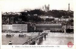 Lyon : Pont du Palais de Justice ; le Pont Tilsitt et le Coteau de Fourvière