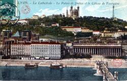Lyon : La Cathédrale ; Le Palais de Justice et le Coteau de Fourvière