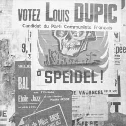 [Superposition d'affiches : Votez Louis Dupic, candidat du Parti Communiste...à Spiegel (Fresnes - Compiègne - Auschwitz)]