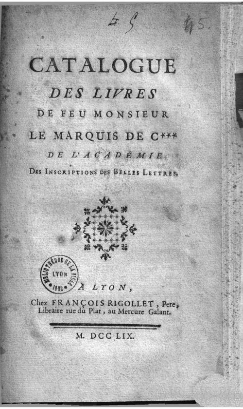 catalogue des livres de feu monsieur le marquis de c caumont de l 39 acad mie des inscriptions. Black Bedroom Furniture Sets. Home Design Ideas