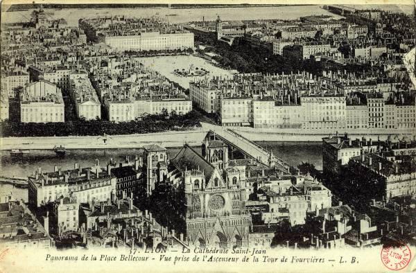 Lyon : La Cathédrale Saint Jean ; Panorama de la Place Bellecour ; Vue prise de l'Ascenseur de la Tour de Fourvière.