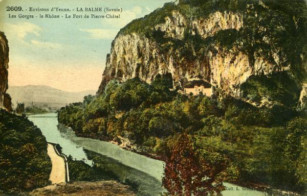 Environs d'Yenne. - LA BALME (Savoie)- les Gorges - le Rhône - le Fort de Pierre-Châtel
