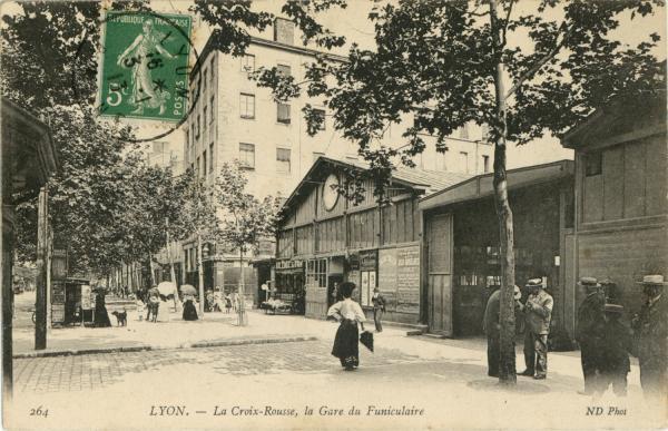 Lyon : La Croix-Rousse ; la Gare du Funiculaire.