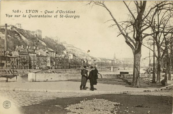 Lyon : Quai d'Occident ; Vue sur la Quarantaine et St-Georges.