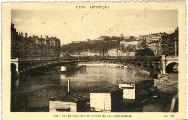Lyon Artistique : Le Pont La Feuillée et Coteau de la Croix-Rousse.