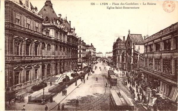 Lyon : Place des Cordeliers ; La Bourse ; Église Saint-Bonaventure
