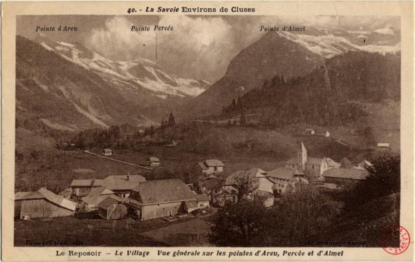 La Savoie Environs de Cluses : Le Reposoir ; Le Village ; Vue générale sur les pointes d'Areu, Percée et d'Almet